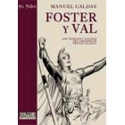 Foster & Val: Los trabajos y los días del creador de