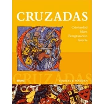 Cruzadas. Cristiandad. Islam.  Peregrinación. Guerra
