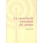 Consciencia Inmediata del Cuerpo. Un enfoque somático y del desarrollo aplicado a la psicoterapia