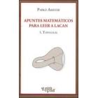 Apuntes matemáticos para leer a Lacan. 1 Topología