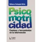 Psicomotricidad. Caminos y herraminetas en la intervención