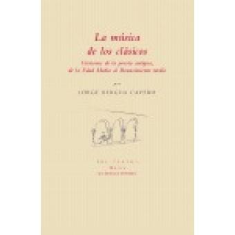 La música de los clásicos: versiones de la poesía antigua, de la Edad Media al Renacimiento tardío