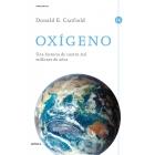 Oxígeno. Una historia de 4000 millones de años