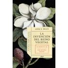 La invención del reino vegetal. Historias sobre plantas y la inteligencia humana. Un proyecto de José Antonio Marina