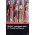 Modelo, copia y evocación el el románico hispano
