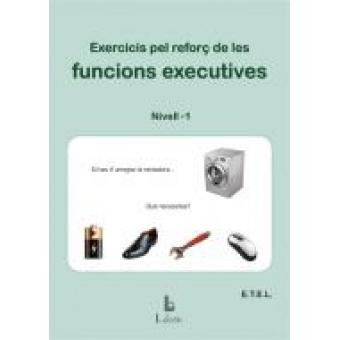 Exercicis pel reforç de les funcions executives. Nivel 1 .