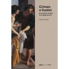 Crimen e ilusión. El arte de la verdad en El Siglo de Oro