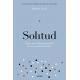 Solitud: hacia una vida con sentido en un mundo frenético