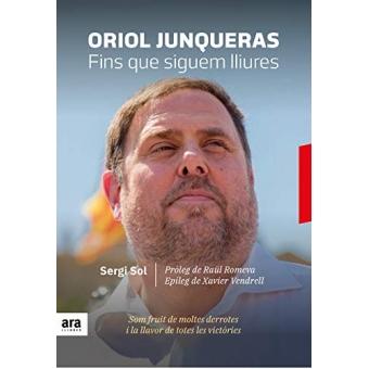 Oriol Junqueras. Fins que siguem lliures