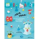 ¡Tris, tras!. Cuentos y actividades para imaginar, crear y jugar