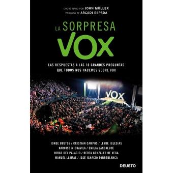 La sorpresa Vox. Las respuestas a las 10 grandes preguntas que todos nos hacemos sobre Vox
