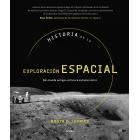 Historia de la exploración espacial. Del mundo antiguo al futuro extraterrestre