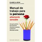 Manual de trabajo para la persona altamente sensible. Una guía práctica para personas altamente sensibles y grupos de discusión de PAS