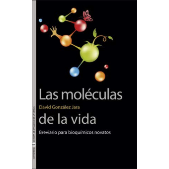 Las moléculas de la vida. Breviario para bioquímicos novatos