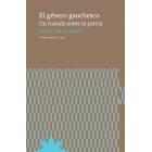 El género gauchesco: un tratado sobre la patria
