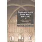 Britain and Ireland 900-1300. Insular responses to medieval european change