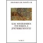 Las sociedades feudales 1, antecedentes, formación y expansión, siglos VI al XIII: historia de España II