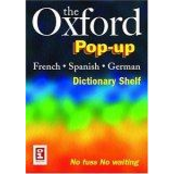 The Oxford Pop-up French-Spanish-German. Dictionary