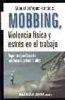 El mobbing, violencia física y estrés en el trabajo