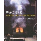 Wagner and the art of theatre