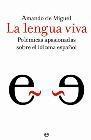 La lengua viva. Polémicas apasionadas sobre el idioma español