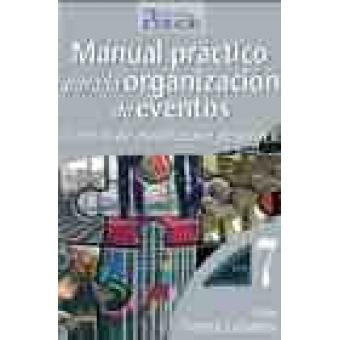 Manual práctico para la organización de eventos. Técnicas de organización de actos II