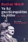 Yo fuí guardaespaldas de Hitler, 1940-1945