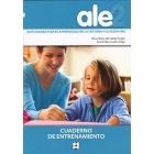 ALE 2 Actividades para el aprendizaje de la lectura y la escritura. Cuaderno de entrenamiento.