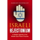 Israeli Rejectionism. The Secret History of the Middle East Peace Process