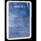 Districte V. (VI Premi Literari de narrativa Breu 2010)