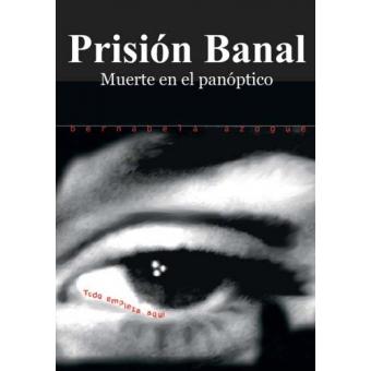 Prisión banal. Muerte en el panóptico