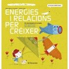 Energies i relacions per créixer : Un plantejament creatiu per gestionar les emocions