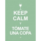 Keep Calm y Tómate una copa