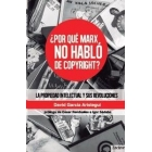 ¿Por qué Marx no habló de copyright? La propiedad intelectual y sus revoluciones