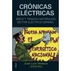 Crónicas eléctricas. Breve y trágica historia del sector eléctrico español