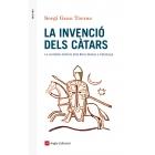 La invenció dels càtars. La veritable història dels Bons Homes a Catalunya