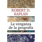 La venganza de la geografía. La geografía cambia el destino de las naciones