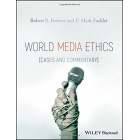 World media ethics: cases and commentary