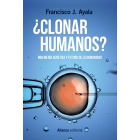 ¿Clonar humanos?. Ingeniería genética y futuro de la humanidad