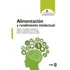 Alimentación y rendimiento intelectual. Mejorar resultados académicos. Mayor rendimiento en el trabajo. Buena calidad de vida
