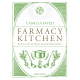 Farmacy kitchen. Recetas a base de plantas para una vida consciente