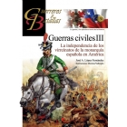 Guerras civiles III. La independencia de los virreinatos de la monarquía española en América
