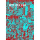 Intersecciones. Cultura urbana, arte y arquitectura en los siglos XIX y XX