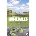 Humedales. Un recorrido de los ecosistemas de transición entre los sistemas terrestres y acuáticos