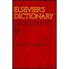 Elsevier's dictionary of botany. Plant names : English-French-German-Latin-Russian