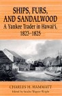 Ships, furs, and sandalwood (A yankee trader in Hawai'i, 1823-1825)