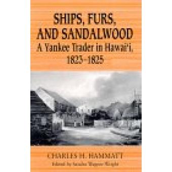 Ships, furs, and sandalwood (A yankee trader in Hawai'i, 1823-1825)