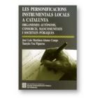 Les personificacions instrumentals a Catalunya: organismes autònoms, consorcis, mancomunitats i societats públiques