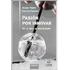 Pasión por innovar. De la idea al resultado
