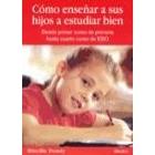 Como enseñar a sus hijos a estudiar bien